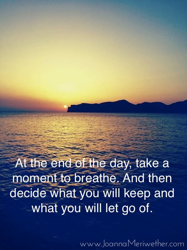 at the end of the day, take a moment to breathe