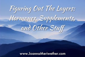 Figuring Out the Layers of Hormones + Supplements