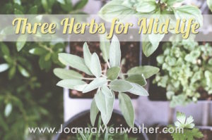 Three Herbs for Mid-Life