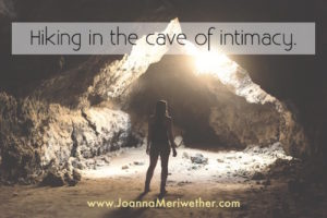 Hiking the cave of intimacy.