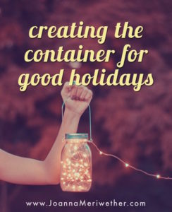 creating the container for good holidays