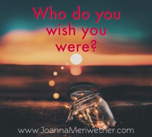 Who do you wish you were?