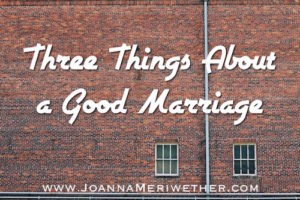 Three Things About A Good Marriage