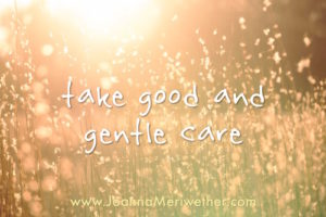take good and gentle care
