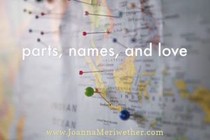 parts, names, and love