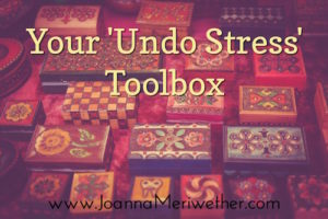Your 'Undo Stress' Toolbox