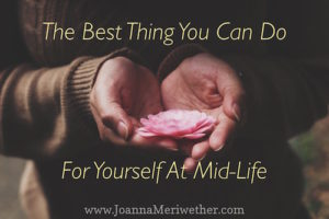 The Best Thing You Can Do For Yourself At Mid-Life