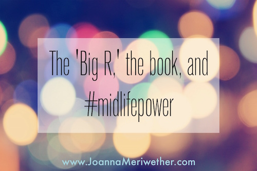 "a background with colorful circles and the words ""the big R, the book, and mid-life power' across the middle"