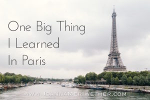One Big Thing I Learned in Paris